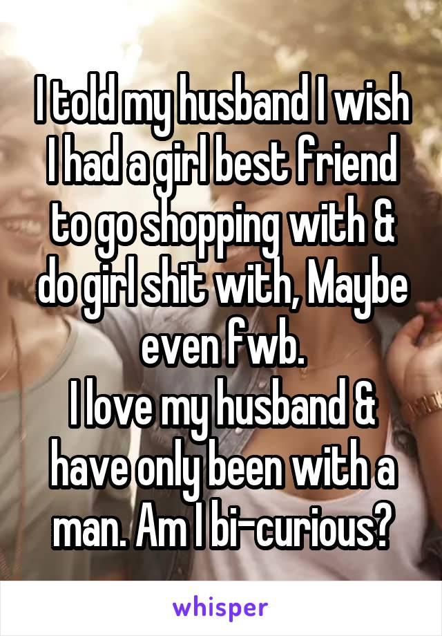 Bi curious husband