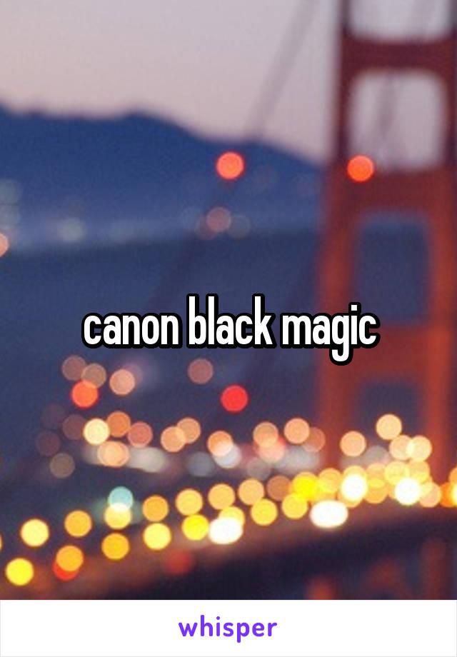 canon black magic