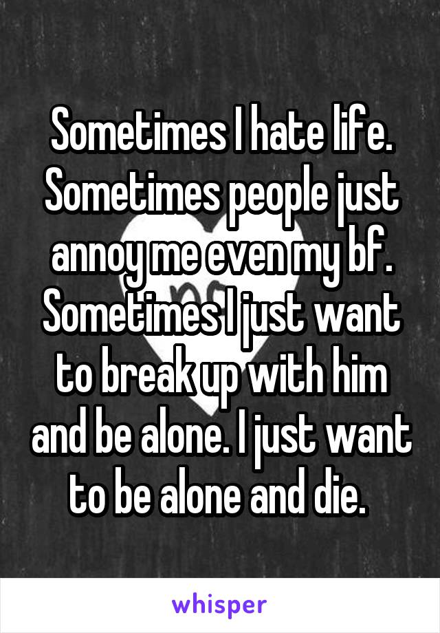 sometimes my boyfriend annoys me
