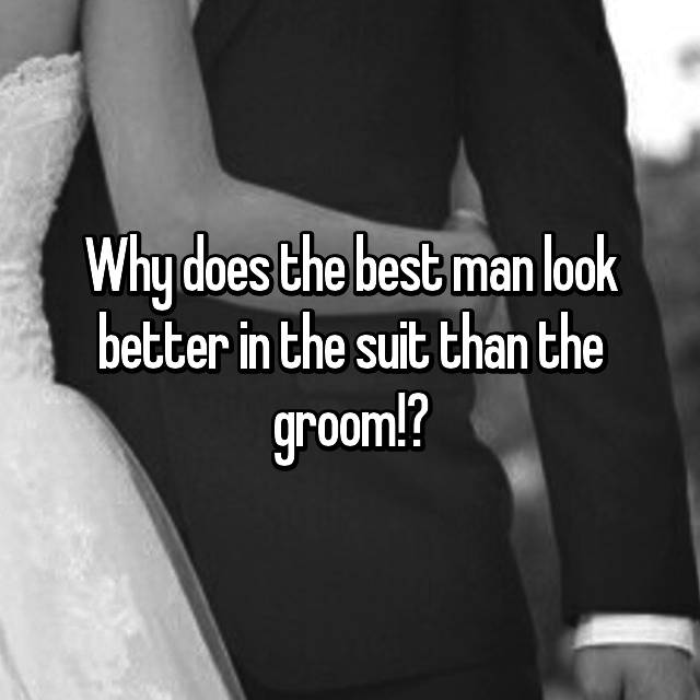 Why does the best man look better in the suit than the groom!? 😱