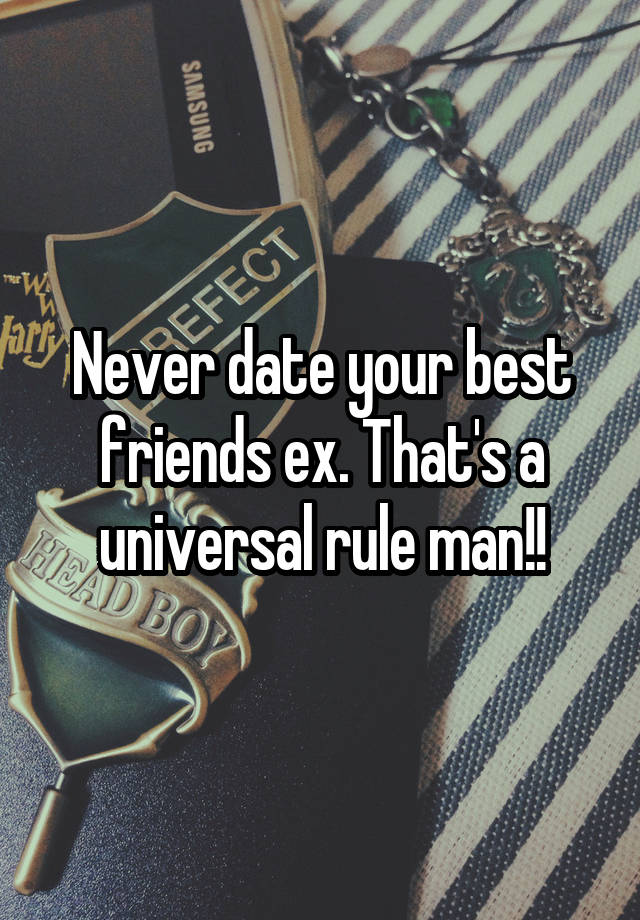 should a guy dating his best friends ex