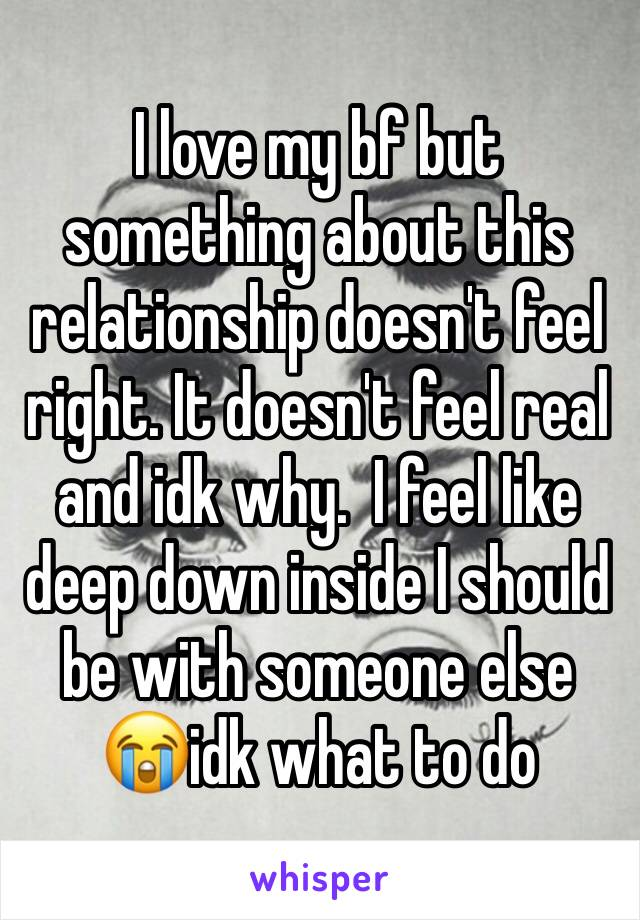 My Something In T Feel Relationship Right Doesn