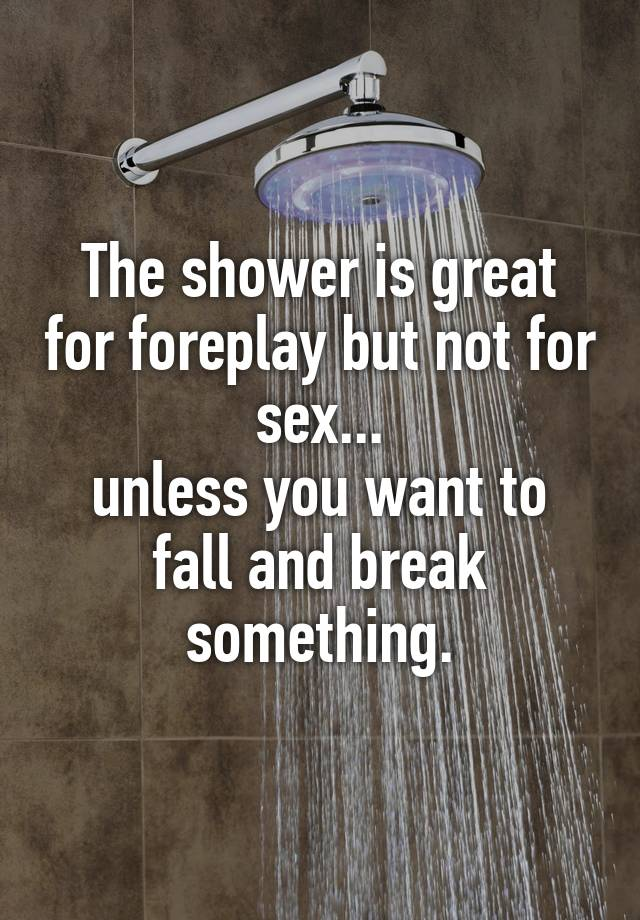 Matchless message great sex with shower head opinion