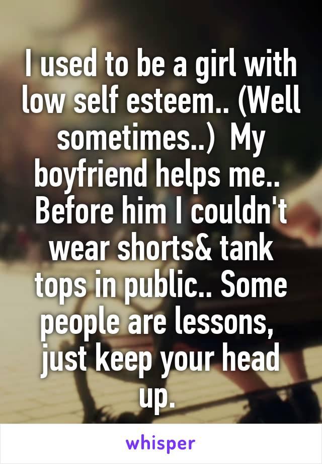My boyfriend has low self esteem how can i help