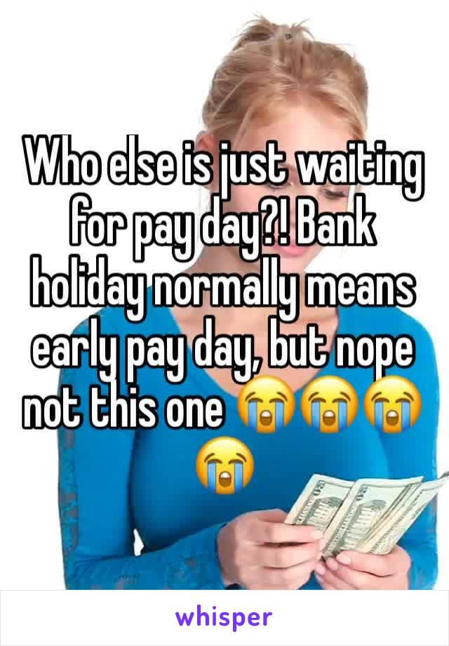Who else is just waiting for pay day?! Bank holiday normally means early pay day, but nope not this one 😭😭😭😭