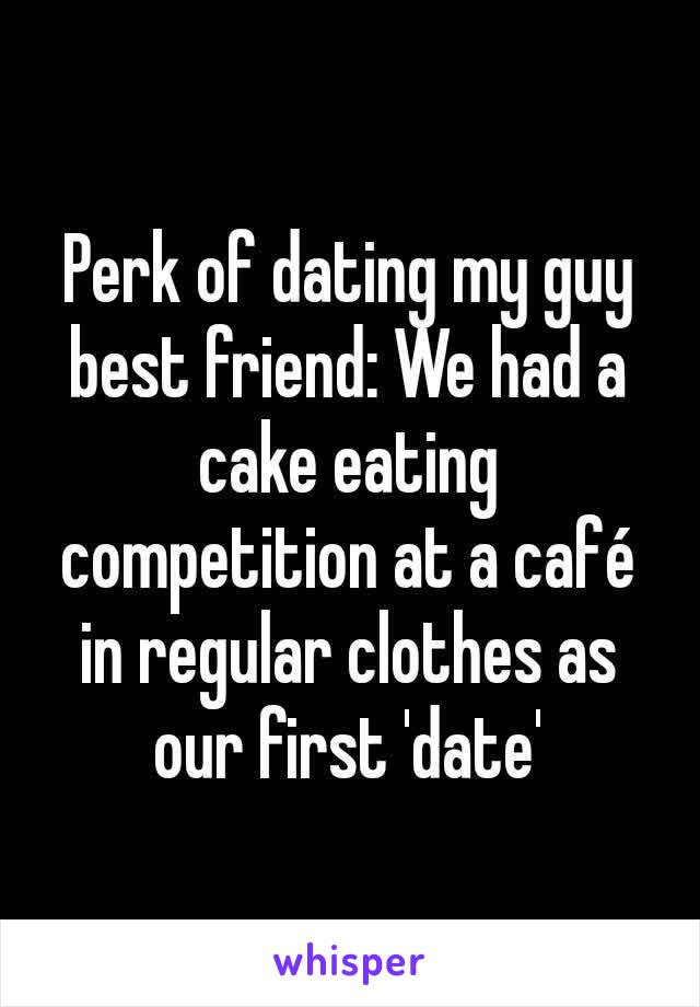 Perk of dating my guy best friend: We had a cake eating competition at a café in regular clothes as our first 'date'