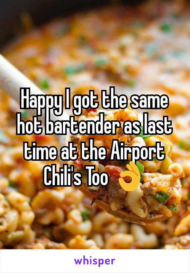 Happy I got the same hot bartender as last time at the Airport Chili's Too 👌