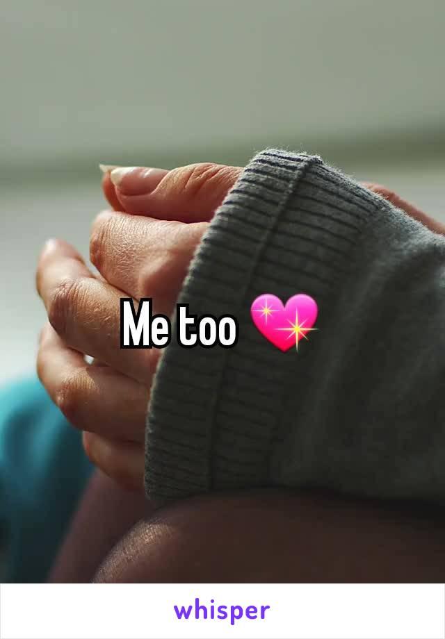 Me too 💖