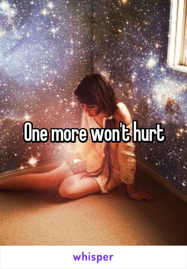 One more won't hurt