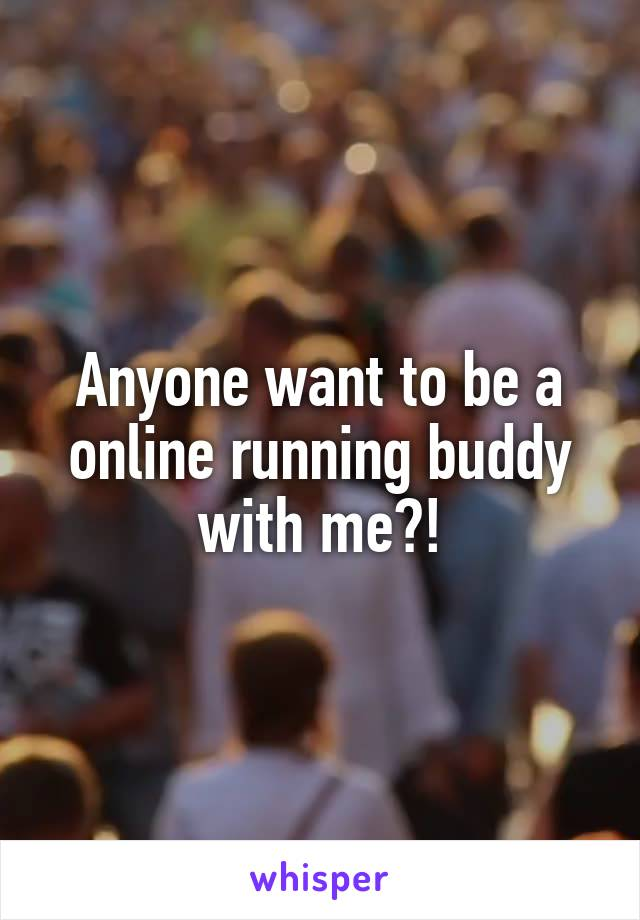 Anyone want to be a online running buddy with me?!