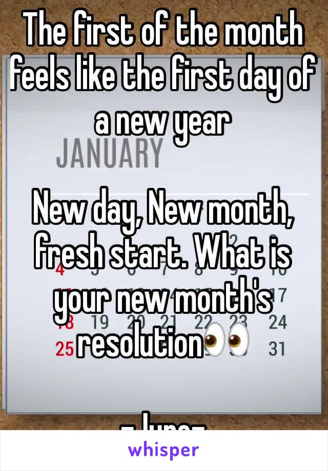 The first of the month feels like the first day of a new year  New day, New month, fresh start. What is your new month's resolution👀  -June-