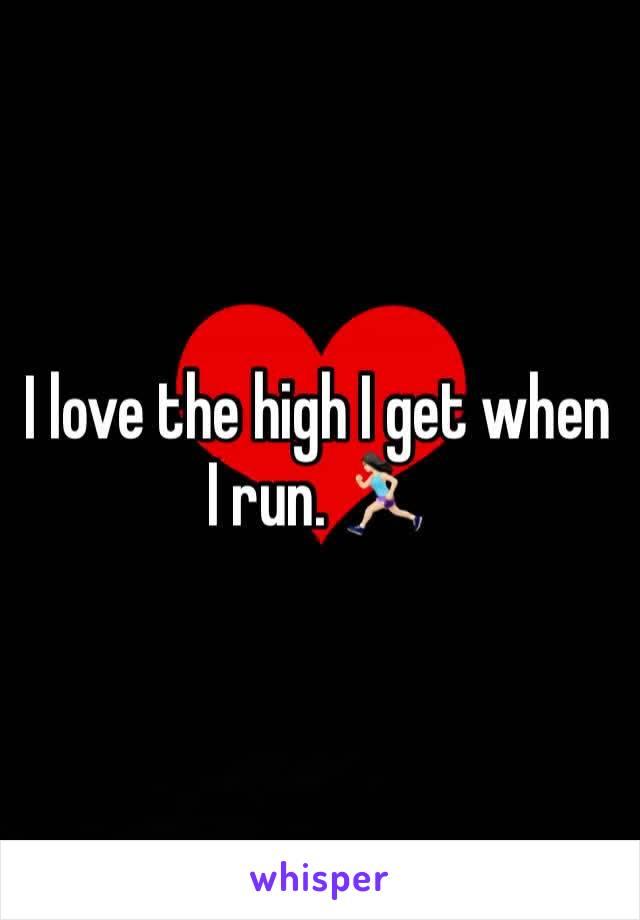 I love the high I get when I run. 🏃🏻♀️