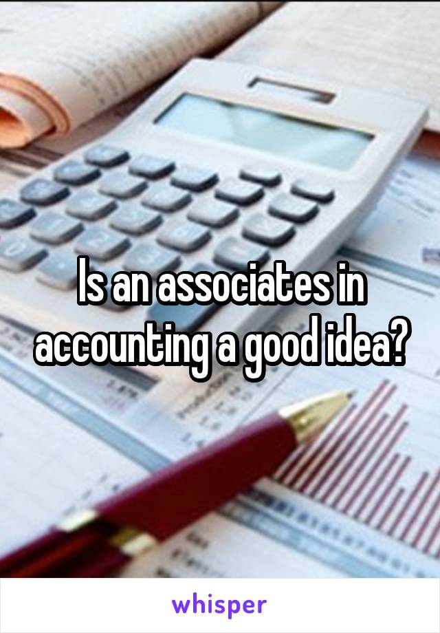 Is an associates in accounting a good idea?