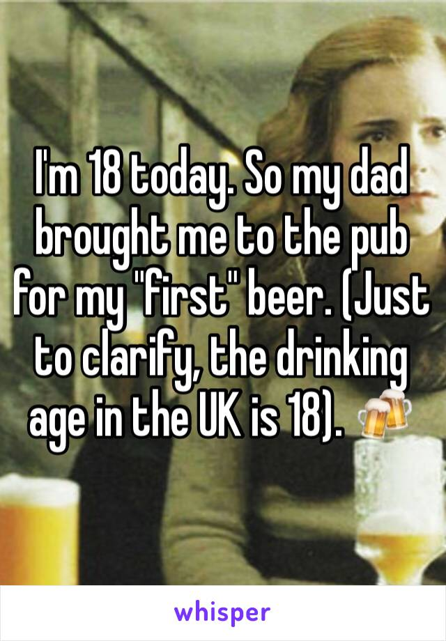 """I'm 18 today. So my dad brought me to the pub for my """"first"""" beer. (Just to clarify, the drinking age in the UK is 18). 🍻"""