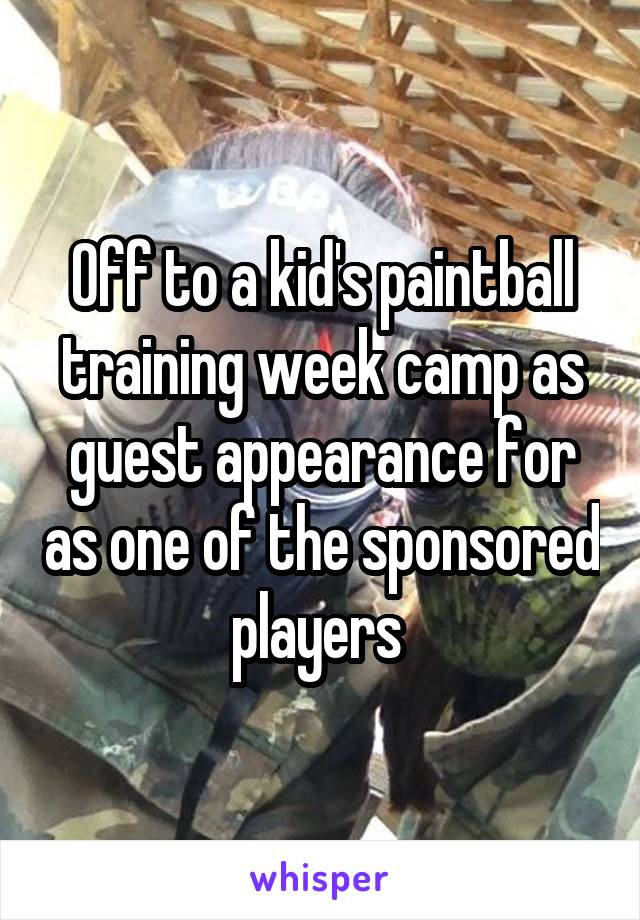 Off to a kid's paintball training week camp as guest appearance for as one of the sponsored players