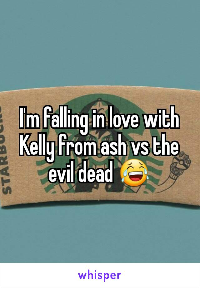 I'm falling in love with Kelly from ash vs the evil dead 😂