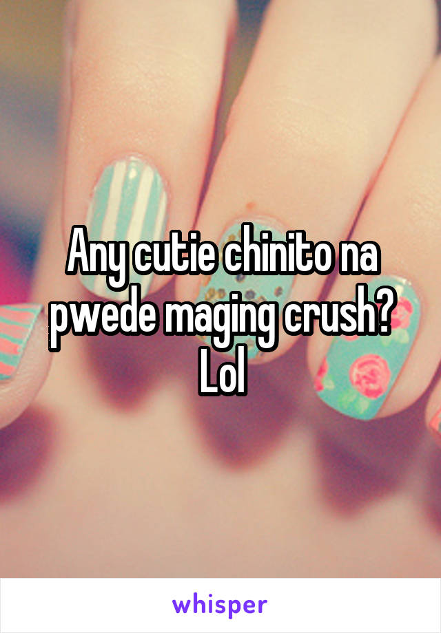 Any cutie chinito na pwede maging crush? Lol