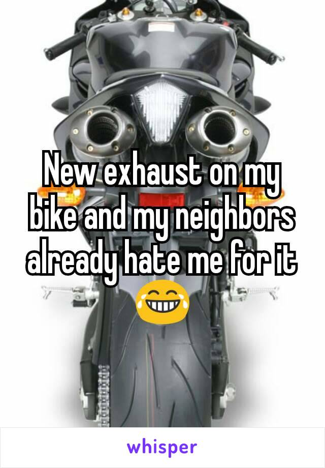 New exhaust on my bike and my neighbors already hate me for it 😂