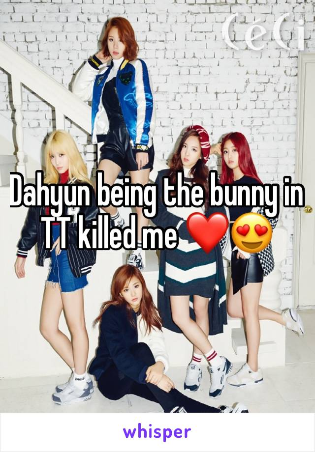 Dahyun being the bunny in TT killed me ❤😍