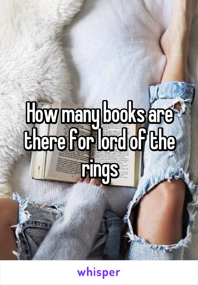 How many books are there for lord of the rings