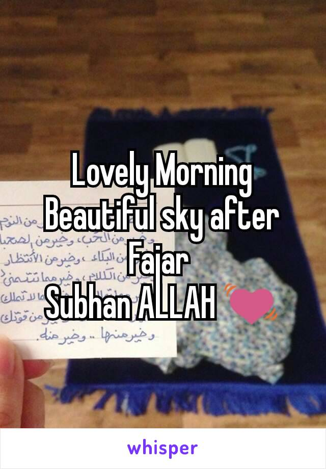 Lovely Morning Beautiful sky after Fajar  Subhan ALLAH 💓