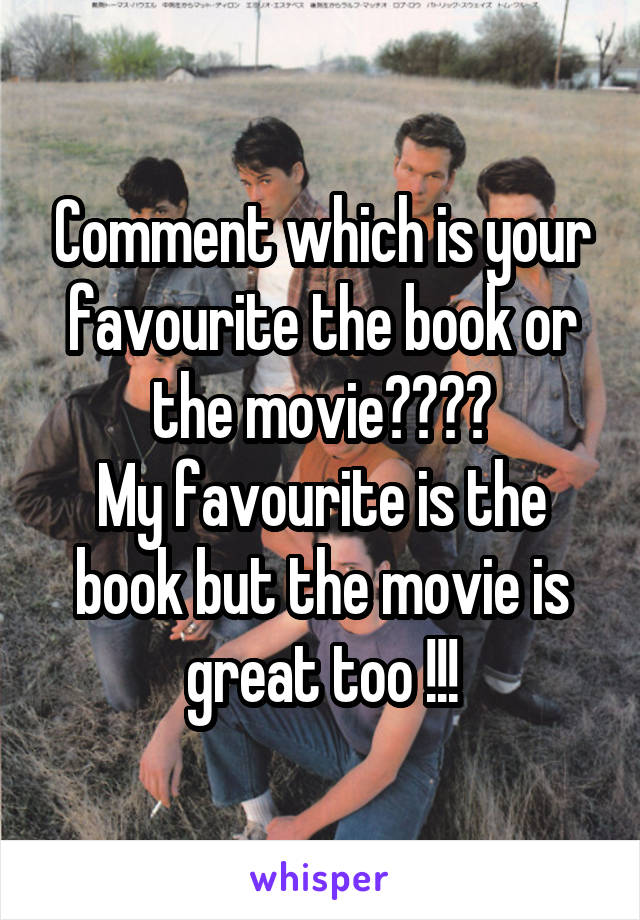 Comment which is your favourite the book or the movie???? My favourite is the book but the movie is great too !!!