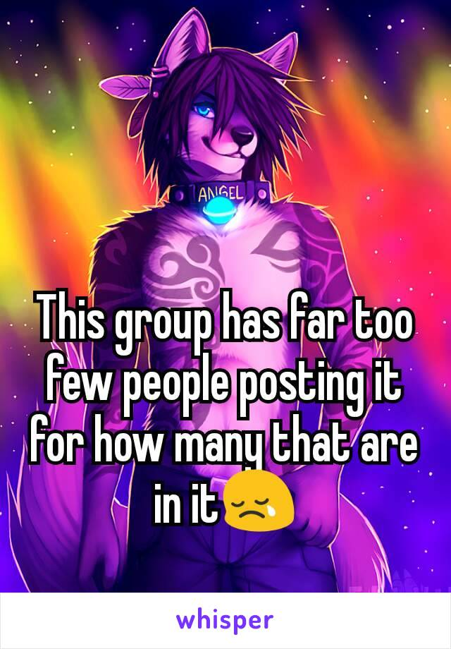 This group has far too few people posting it for how many that are in it😢