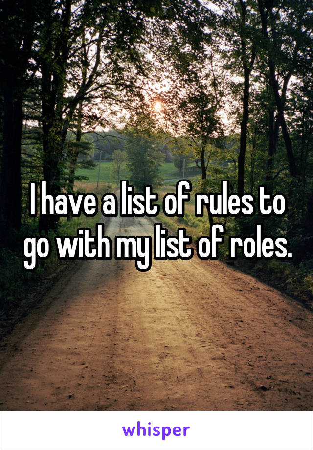 I have a list of rules to go with my list of roles.