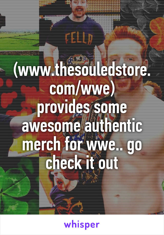 (www.thesouledstore.com/wwe) provides some awesome authentic merch for wwe.. go check it out