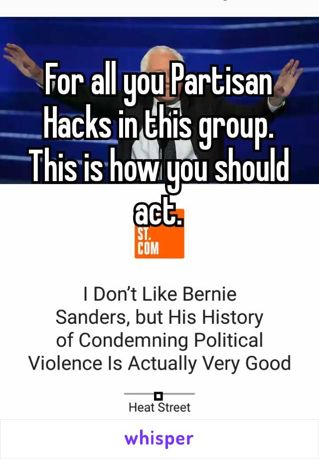 For all you Partisan Hacks in this group. This is how you should act.    .