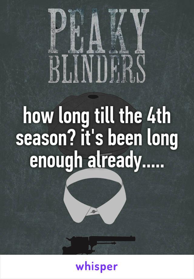 how long till the 4th season? it's been long enough already.....