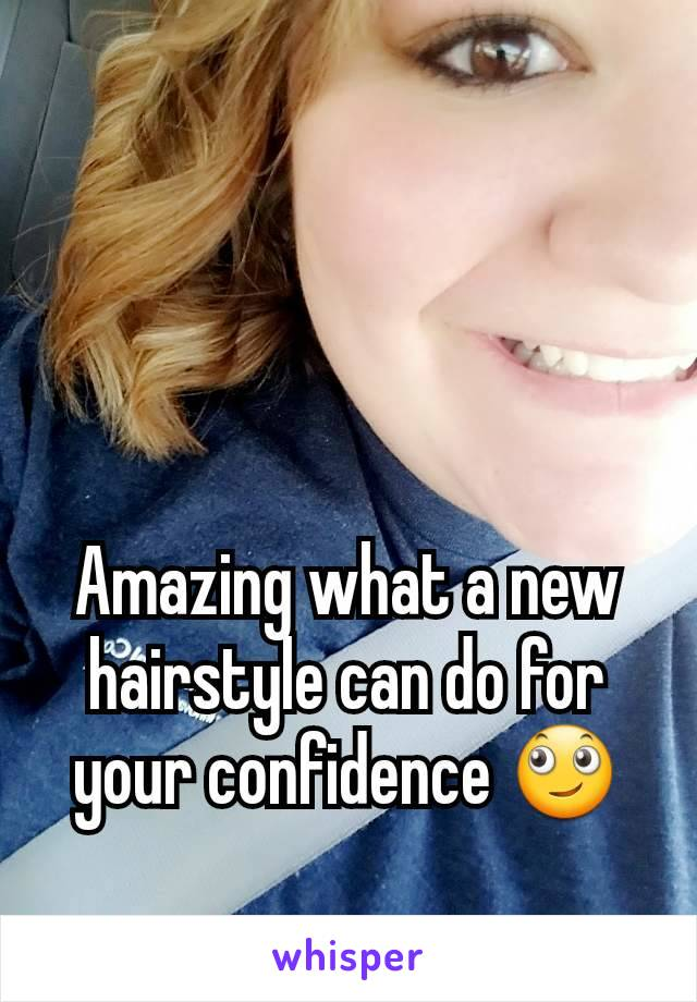 Amazing what a new hairstyle can do for your confidence 🙄
