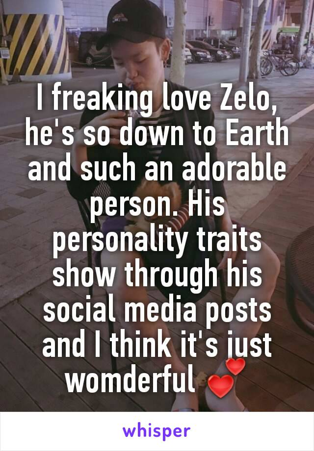 I freaking love Zelo, he's so down to Earth and such an adorable person. His personality traits show through his social media posts and I think it's just womderful 💕