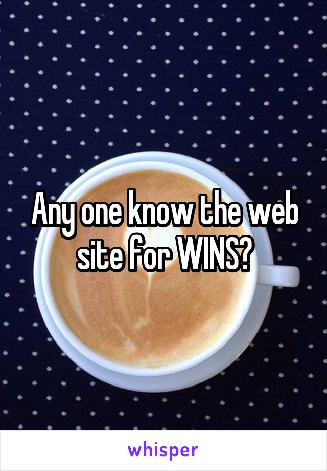 Any one know the web site for WINS?