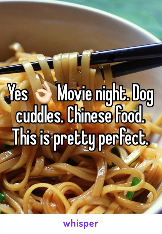 Yes 👌🏻 Movie night. Dog cuddles. Chinese food. This is pretty perfect.