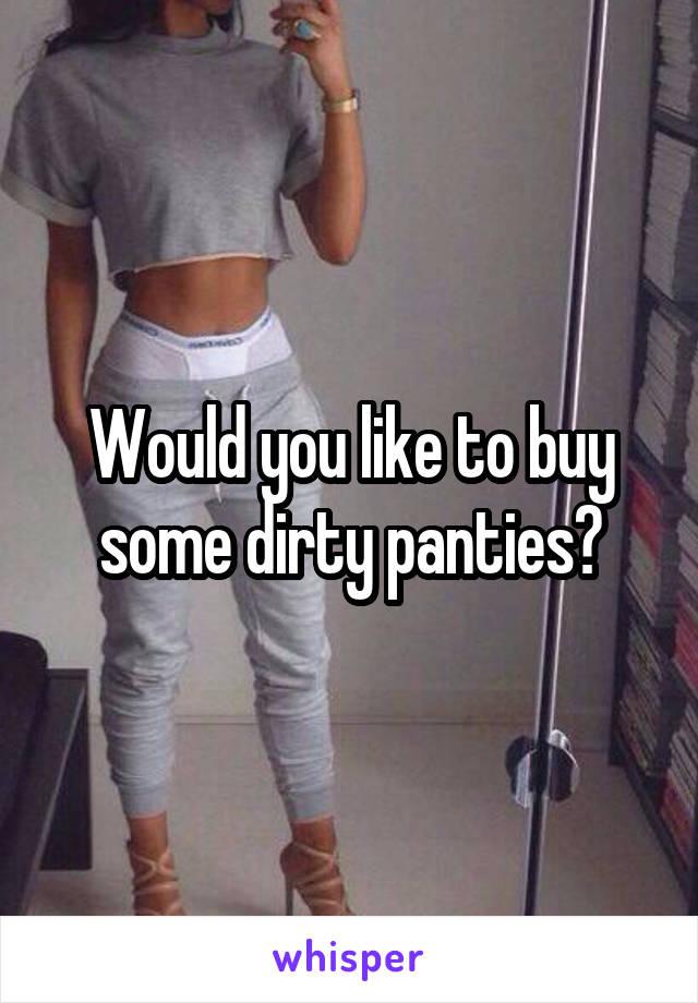 Selling my dirty panties