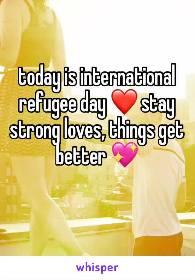 today is international refugee day ❤️ stay strong loves, things get better 💖