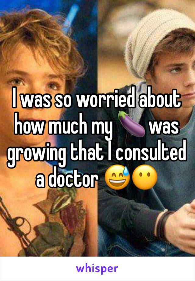 I was so worried about how much my 🍆 was growing that I consulted a doctor 😅😶