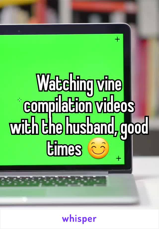 Watching vine compilation videos with the husband, good times 😊