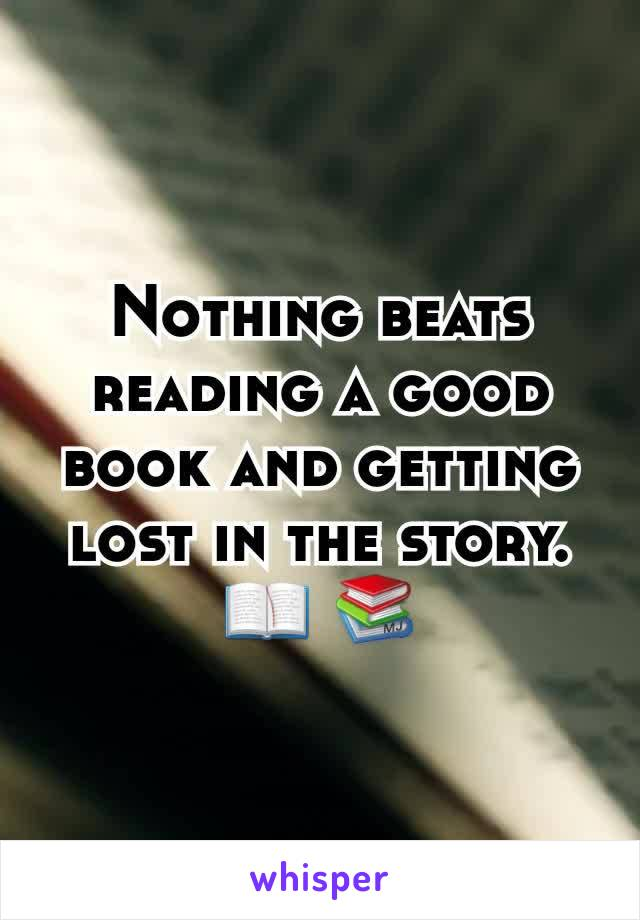 Nothing beats reading a good book and getting lost in the story. 📖 📚