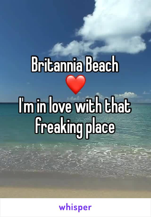 Britannia Beach  ❤️ I'm in love with that freaking place