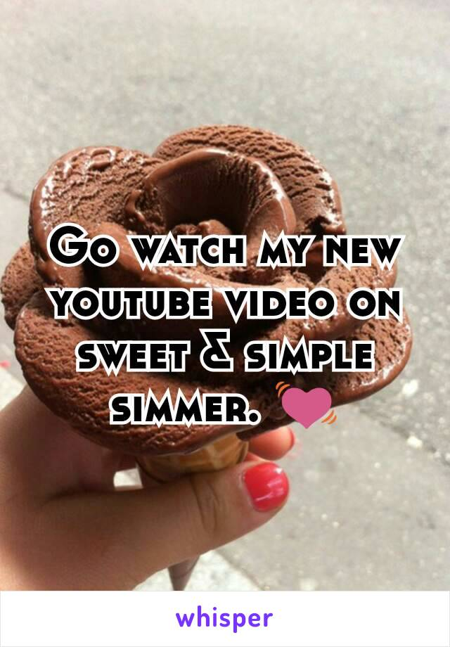 Go watch my new youtube video on sweet & simple simmer. 💓