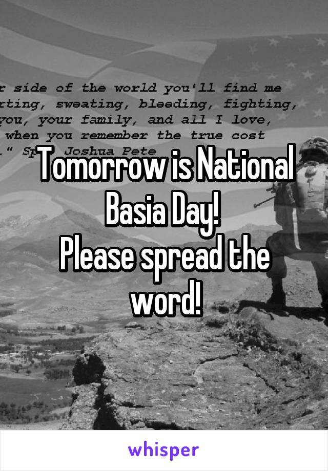 Tomorrow is National Basia Day!  Please spread the word!