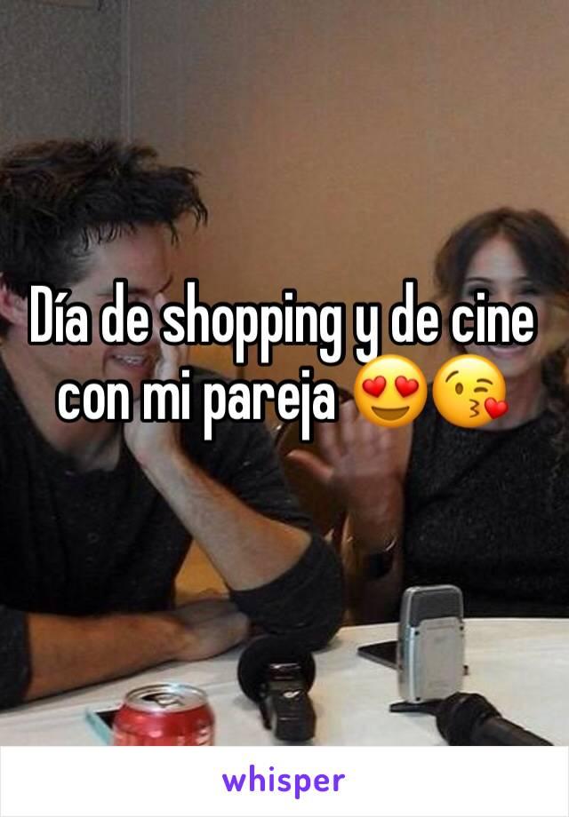 Día de shopping y de cine con mi pareja 😍😘