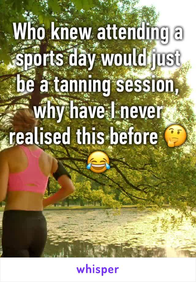 Who knew attending a sports day would just be a tanning session, why have I never realised this before 🤔😂