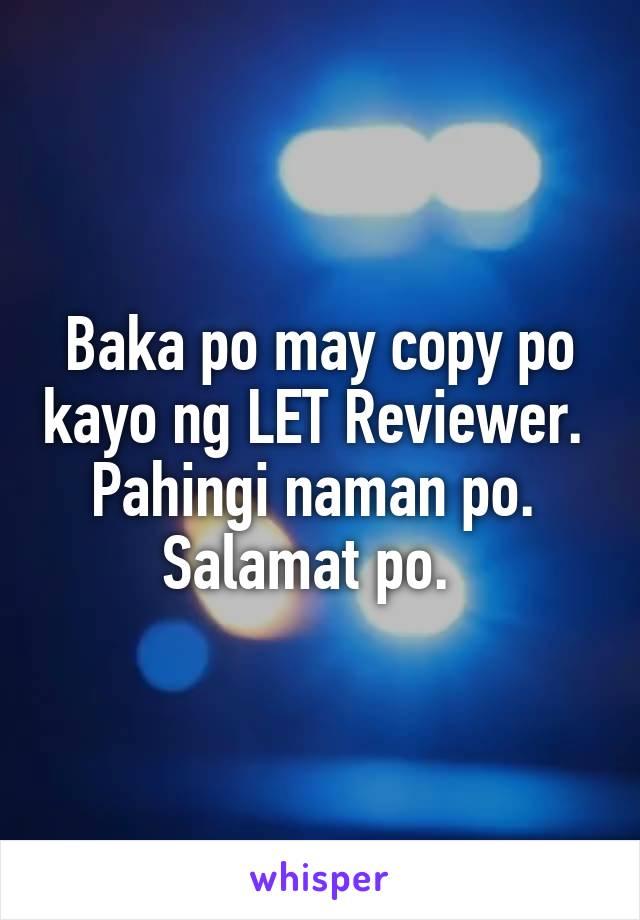 Baka po may copy po kayo ng LET Reviewer.  Pahingi naman po.  Salamat po.