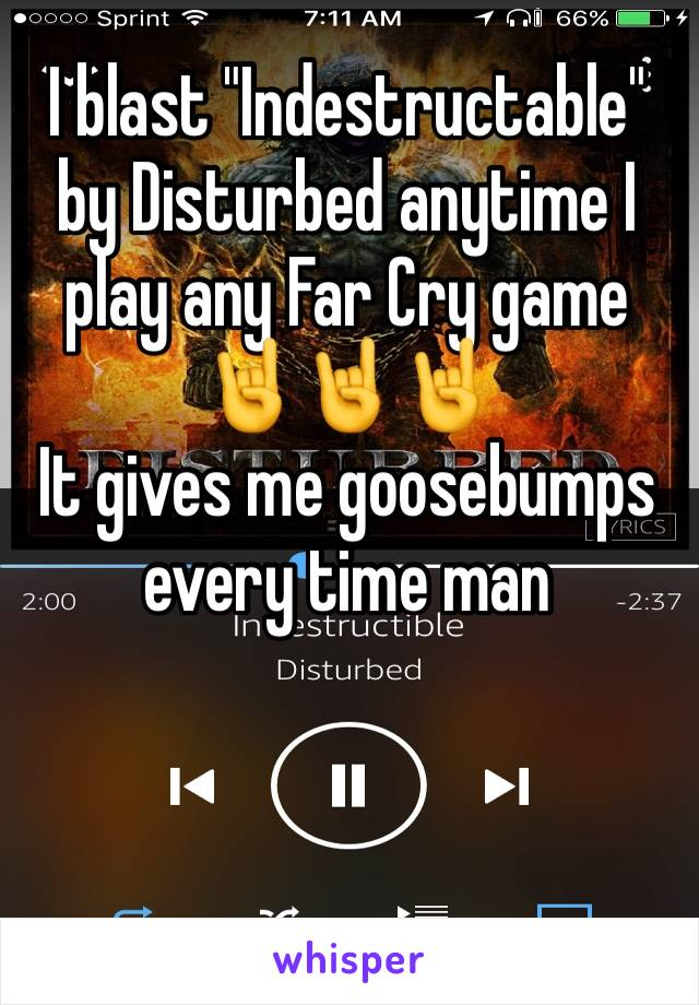 """I blast """"Indestructable"""" by Disturbed anytime I play any Far Cry game 🤘🤘🤘 It gives me goosebumps every time man"""