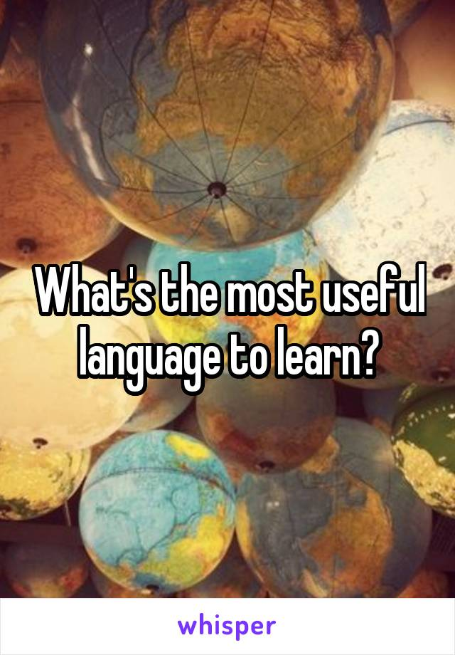 What's the most useful language to learn?