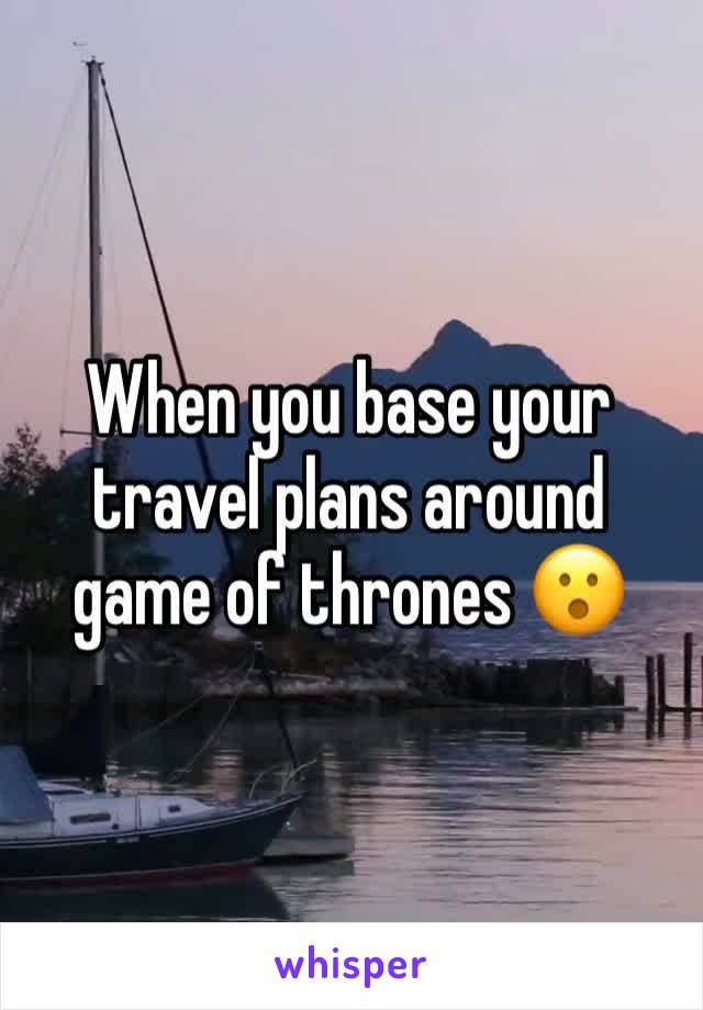 When you base your travel plans around game of thrones 😮