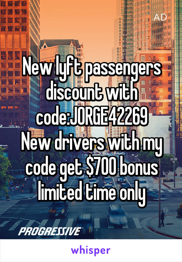 New lyft passengers discount with code:JORGE42269 New drivers with my code get $700 bonus limited time only